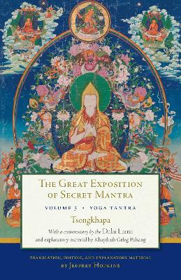 The Great Exposition Of Secret Mantra, Volume 3 by The Dalai Lama
