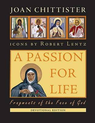 A Passion for Life by Sister Joan Chittister