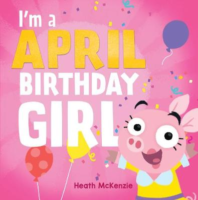 I'M an April Birthday Girl book