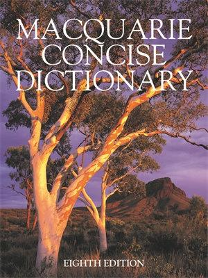 Macquarie Concise Dictionary Eighth Edition by Macquarie Dictionary