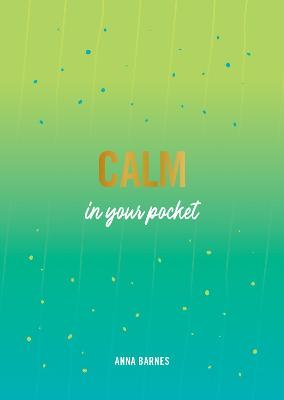 Calm in Your Pocket: Tips and Advice for a Calmer You book