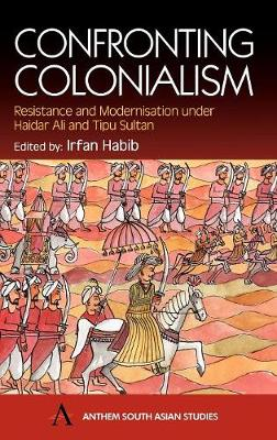 Confronting Colonialism by Irfan Habib