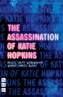 The Assassination of Katie Hopkins by Chris Bush