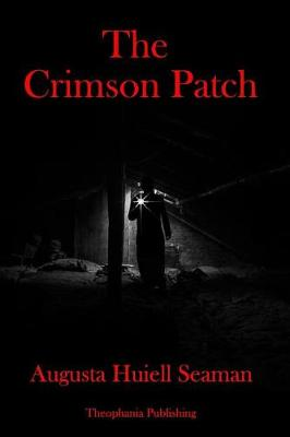 The Crimson Patch by Augusta Huiell Seaman