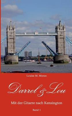 Darrel & Lou - Mit Der Gitarre Nach Kensington by Louise M Moran
