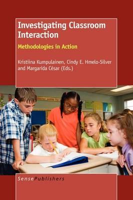 Investigating Classroom Interaction by Kristiina Kumpulainen