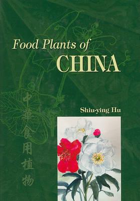 Food Plants of China by Hu Shiu-Ying