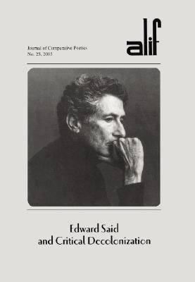 Edward Said and Critical Decolonization by Ferial J. Ghazoul