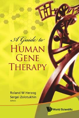 Guide To Human Gene Therapy, A by Roland W. Herzog