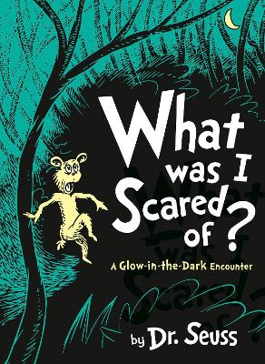 What Was I Scared Of? by Dr. Seuss