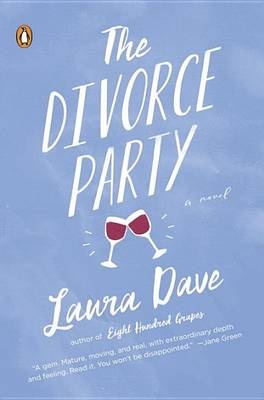 The Divorce Party: A Novel by Laura Dave