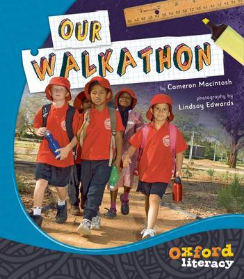 Oxford Literacy Our Walkathon: Non-fiction Levels 21-23 by Cameron Macintosh