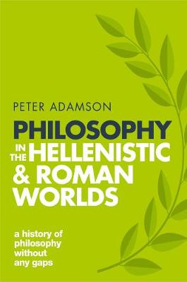 Philosophy in the Hellenistic and Roman Worlds book