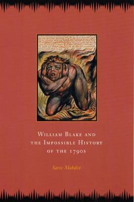 William Blake and the Impossible History of the 1790s book