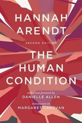 The Human Condition: Second Edition by Hannah Arendt