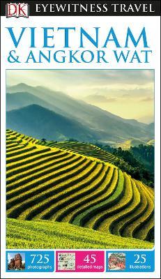 DK Eyewitness Travel Guide Vietnam and Angkor Wat by DK Travel