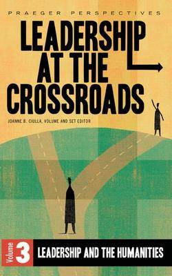 Leadership at the Crossroads [3 volumes] by Joanne B. Ciulla