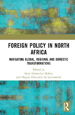 Foreign Policy in North Africa: Navigating Global, Regional and Domestic Transformations book