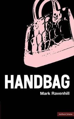 'Handbag' by Mark Ravenhill