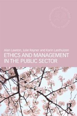 Ethics and Management in the Public Sector by Alan Lawton