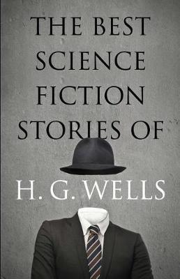 Best Science Fiction Stories of H. G. Wells by H.G. Wells