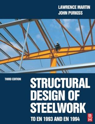 Structural Design of Steelwork to EN 1993 and EN 1994, Third Edition by Lawrence Martin