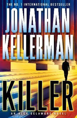 Killer (Alex Delaware series, Book 29) by Jonathan Kellerman