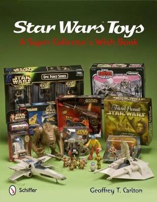 Star Wars Toys by Geoffrey T. Carlton
