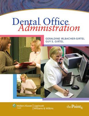 Dental Office Administration by Geraldine S. Irlbacher-Girtel
