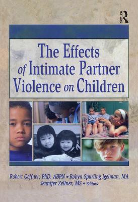 The Effects of Intimate Partner Violence on Children book