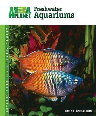 Freshwater Aquariums by David E Boruchowitz