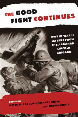 The Good Fight Continues by Peter N. Carroll