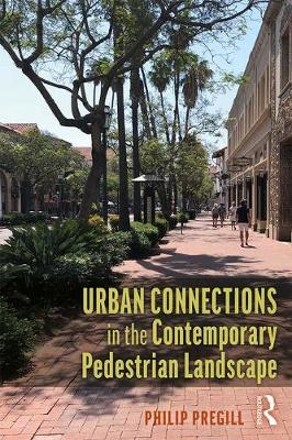 Urban Connections in the Contemporary Pedestrian Landscape book