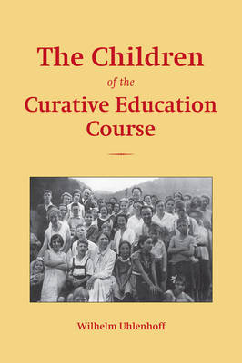 The Children of the Curative Education Course by Wilhelm Uhlenhoff