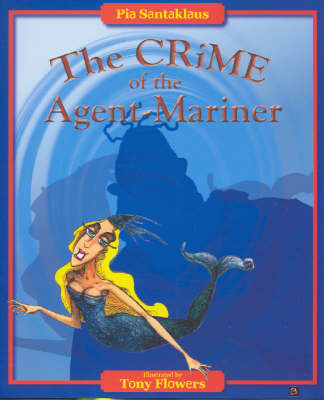 The Crime of the Agent-Mariner: A Bitter Beat by Pia Santaklaus