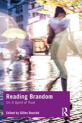 Reading Brandom: On A Spirit of Trust by Gilles Bouche