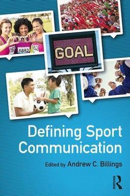 Defining Sport Communication book