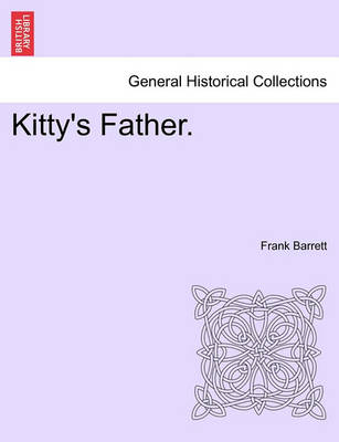Kitty's Father. by Frank Barrett