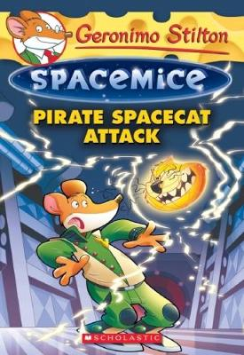 Geronimo Stilton Spacemice #10: Pirate Spacecat Attack by Geronimo Stilton