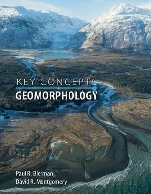 Key Concepts in Geomorphology by Paul R. Bierman