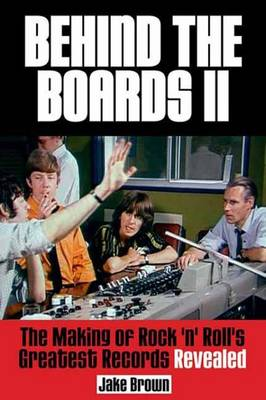 Behind the Boards II by Jake Brown