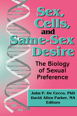 Sex, Cells, and Same-Sex Desire by David A Parker