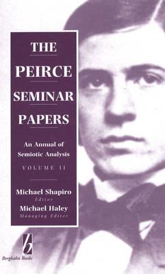 The Peirce Seminar Papers by Michael J. Shapiro