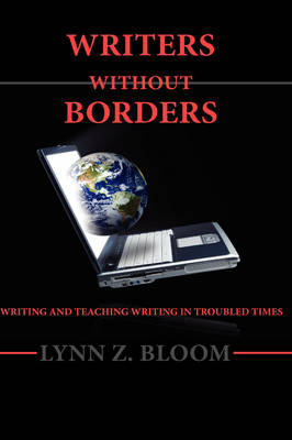Writers Without Borders by Lynn Z. Bloom