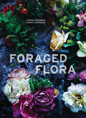 Foraged Flora by Sarah Lonsdale