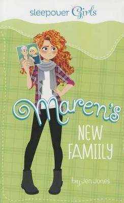 Sleepover Girls: Maren's New Family by Jen Jones
