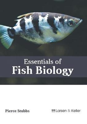Essentials of Fish Biology by Pierce Stubbs
