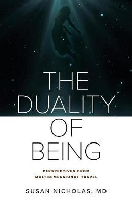 The Duality of Being: Perspectives from Multidimensional Travel by Susan Nicholas