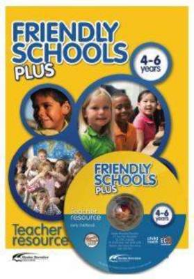 Friendly Schools Plus Teacher Reseource 4-6 Years: HB Code FSP7601 by Donna Cross