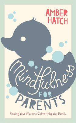 Mindfulness for Parents by Amber Hatch